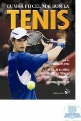 Cum sa fii cel mai bun la tenis Carti