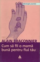 pret preturi Cum sa fii o mama buna pentru fiul tau - Alain Braconnier
