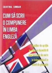 Cum sa scrii o compunere in limba engleza - Cristina Lungan title=Cum sa scrii o compunere in limba engleza - Cristina Lungan