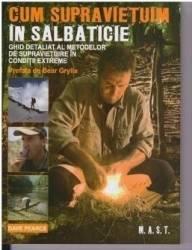 Cum sa supravietuim in salbaticie - Dave Perace Carti