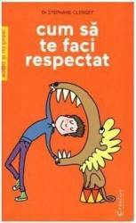 Cum sa te faci respectat - Stephane Clerget