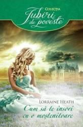 Cum sa te insori cu o mostenitoare - Lorraine Heath