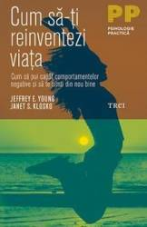 pret preturi Cum sa-ti reinventezi viata - Jeffrey E. Young Janet S. Klosko