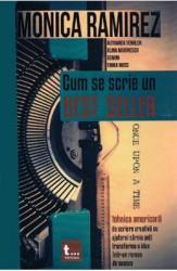 Cum se scrie un best seller - Monica Ramirez
