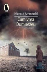 Cum vrea Dumnezeu - Niccolo Ammaniti