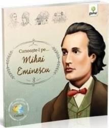 Cunoaste-l pe... Mihai Eminescu