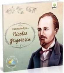Cunoaste-l pe... Nicolae Grigorescu