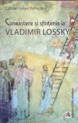 Cunoastere si sfintenie la Vladimir Lossky - Ciprian Iulian Toroczkai