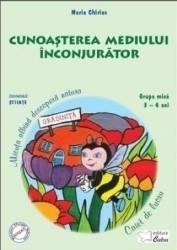 Cunoasterea mediului inconjurator. Grupa mica 3-4 Ani - Maria Chiriac