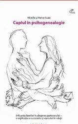 Cuplul in psihogenealogie - Mireille si Herve Scala