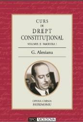 Curs de drept constitutional Volumul II Fascicola I - G. Alexianu