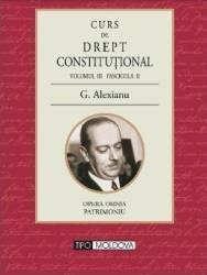 Curs de drept constitutional Volumul III Fascicola II - G. Alexianu