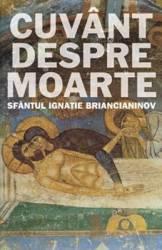 Cuvant Despre Moarte - Ignatie Briancianinov