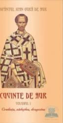Cuvinte de aur vol 1 Credinta nadejdea dragostea - Sfantul Ioan Gura de Aur