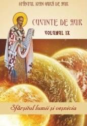 Cuvinte de aur Vol.9 Sfarsitul lumii si vesnicia - Sfantul Ioan Gura de Aur