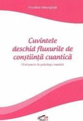 Cuvintele deschid fluxurile de constiinta cuantica - Niculina Gheorghita