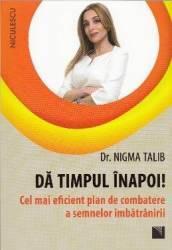 Da timpul inapoi - Nigma Talib title=Da timpul inapoi - Nigma Talib