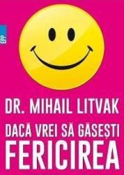Daca vrei sa gasesti fericirea - Mihail Litvak