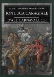 Dale carnavalului - Ion Luca Caragiale Carti