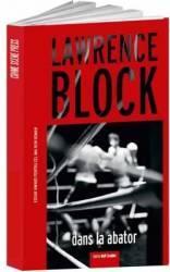 Dans la abator - Lawrence Block Carti