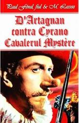 DArtagnan contra Cyrano Cavalerul Mystere - Paul Feval