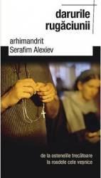 Darurile rugaciunii - Serafim Alexiev