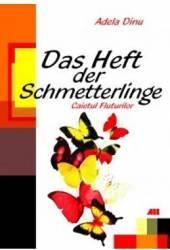 Das Heft der Schmetterlinge. Caietul fluturilor - Adela Dinu