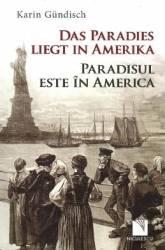 Das Paradies liegt in Amerika Paradisul este and 238 n America - Karin Gundisch