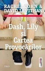 Dash Lily Si Cartea Provocarilor - Rachel Cohn David Levithan