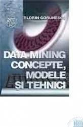 Data Mining Concepte Modele Si Tehnici - Florin Gorunescu