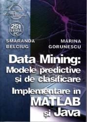 Data mining Modele predictive si de clasificare - Smaranda Belciug Marina Gorunescu
