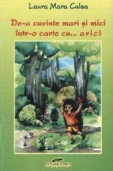 De-a cuvinte mari si mici intr-o carte cu... arici - Laura Mara Culea