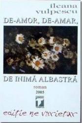 De-Amor De-Amar De Inima Albastra - Ileana Vulpescu