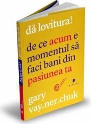 De ce acum e momentul sa faci bani din pasiunea ta - Gary Vaynerchuk