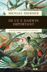 De Ce E Darwin Important - Michael Shermer