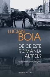 De ce este Romania altfel Ed.2 - Lucian Boia
