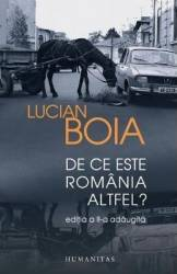 De Ce Este Romania Altfel Ed.2018 - Lucian Boia