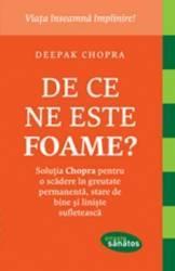 De ce ne este Foame - Deepak Chopra