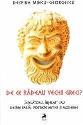 De ce radeau vechii greci - Despina Mincu-Georgescu title=De ce radeau vechii greci - Despina Mincu-Georgescu