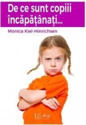De ce sunt copiii incapatanati... - Monica Kiel-Hinrichsen