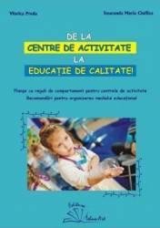 De la centre de activitate la educatie de calitate - Viorica Preda Smaranda Maria Cioflica