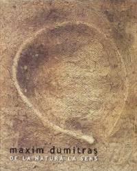 De la natura la sens - Maxim Dumitras