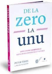 De la zero la unu - Peter Thiel Cu Blake Masters Carti