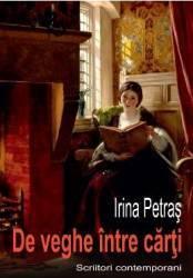 De veghe intre carti - Irina Petras