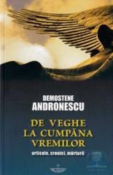 De veghe la cumpana vremilor - Demostene Andronescu