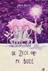 De Zece Ori Pe Buze - Adina Rosetti