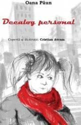 Decalog personal - Oana Paun