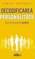 Decodificarea personalitatii - Samuel Barondes