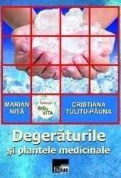 Degeraturile si plantele medicinale - Marian Nita Cristiana Tulitu-Pauna