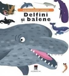 Delfini si balene - Minienciclopedii Larousse Carti